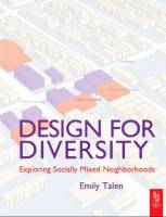 Emily Talen - Design for Diversity: Exploring Socially Mixed Neighbourhoods