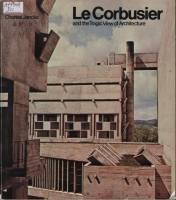 Charles Jencks - Le Corbusier and the Tragic View of Architecture