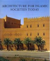 James Steele - Architecture for Islamic Societies Today