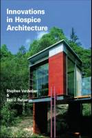 Stephen Verderber and Ben J. Refuerzo - Innovations in Hospice Architecture