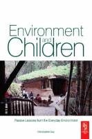 Christopher Day - Environment and Children. Passive Lessons from the Everyday Environment