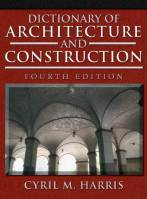 Cyril M.Harris - Dictionary of Architecture and Construction