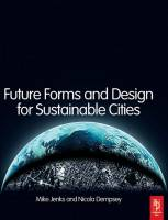 Jenks Mike, Dempsey Nicola (ed) - Future Forms and Design for Sustainable Cities