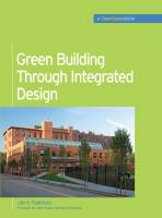 Yudelson, Jerry - Green Building through Integrated Design