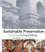 Jean Carroon - Sustainable Preservation: Greening Existing Buildings