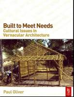 Paul Oliver - Built to Meet Needs: Cultural Issues in Vernacular Architecture
