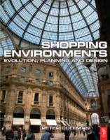 Peter Coleman — Shopping Environments, Evolution, Planning and Design