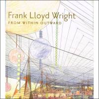 Frank Lloyd Wright - From within outward