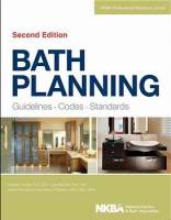 Collective - Bath Planning: Guidelines, Codes, Standards