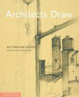 Sue Ferguson Gussow - Architects Draw: Freehand Fundamentals (Architecture Briefs)