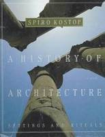 Spiro Kostof, Richard Tobias (Illustrator) - The History of Architecture: Settings and Rituals, 2 edition