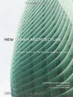 Geeta K. Mehta - New Japan Architecture: Recent Works by the World's Leading Architects