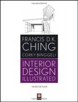 Francis D. K. Ching, Corky Binggeli - Interior Design Illustrated (3rd Edition)