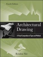 Rendow Yee - Architectural Drawing: A Visual Compendium of Types and Methods, 4th Edition