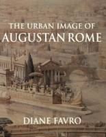 Diane Favro - The Urban Image of Augustan Rome