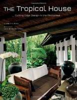 E. Reyes (Author), L. Tettoni (Photographer) - The Tropical House: Cutting Edge Design in the Philippines
