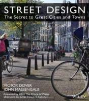 John Massengale, Victor Dover - Street Design: The Secret to Great Cities and Towns