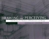 Douglas Cooper - Drawing and Perceiving: Life Drawing for Students of Architecture and Design, 3rd Ed