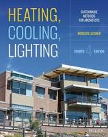 Norbert Lechner - Heating, Cooling, Lighting: Sustainable Design Methods for Architects
