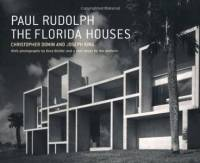 J. King, Ch. Domin, E. Stoller - Paul Rudolph: The Florida Houses