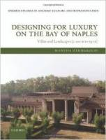 M. Zarmakoupi - Designing for Luxury on the Bay of Naples: Villas and Landscapes (c. 100 BCE - 79 CE)