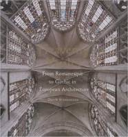 David Stephenson - Heavenly Vaults : From Romanesque to Gothic in European Architecture