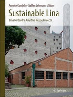Annette Condello, Steffen Lehmann - Sustainable Lina: Lina Bo Bardi's Adaptive Reuse Projects
