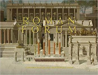 Gilbert J. Gorski, James E. Packer - The Roman Forum: A Reconstruction and Architectural Guide