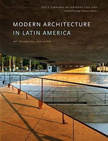Luis E. Carranza, Fernando Luiz Lara - Modern Architecture in Latin America: Art, Technology, and Utopia