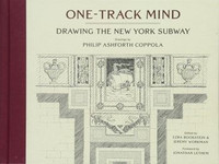 Philip Ashforth Coppola - One-Track Mind: Drawing the New York Subway