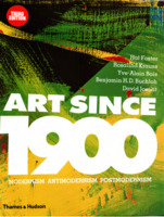 Art Since 1900: Modernism, Antimodernism, Postmodernism, 3rd edition