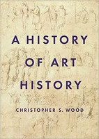 Christopher Wood - A History of Art History