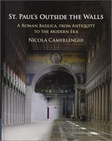 Nicola Camerlenghi - St. Paul's Outside the Walls: A Roman Basilica, from Antiquity to the Modern Era