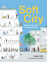 David Sim - Soft City: Building Density for Everyday Life