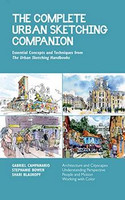 The Complete Urban Sketching Companion: Essential Concepts and Techniques from The Urban Sketching Handbooks