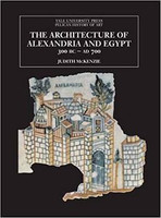 Judith Sheila McKenzie - The Architecture of Alexandria and Egypt 300 B.C. - A.D. 700