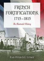 French Fortifications, 1715-1815 - An Illustrated History