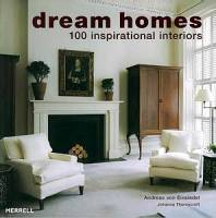 A. v. Einsiedel & J. Thornycroft - Dream Homes. 100 Inspirational Interiors
