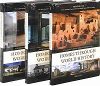 James M. Steele - Homes Through World History (1, 2, & 3 Volumes)