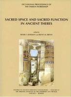 Peter F. Dorman & Betsy M. Bryan - Sacred Space and Sacred Function in Ancient Thebes
