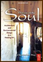 Christopher Day - Places of the Soul. Architecture and Environmental Design as a Healing Art