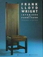 Thomas A. Heinz - Frank Lloyd Wright. Interiors & Furniture
